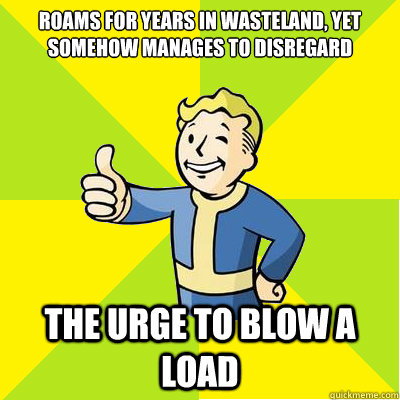 roams for years in wasteland yet somehow manages to disrega - Fallout new vegas