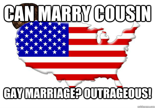 can marry cousin gay marriage outrageous - Scumbag america
