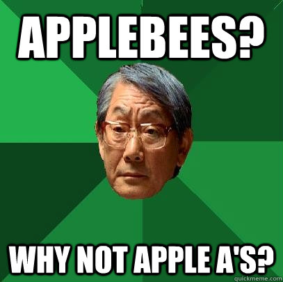 applebees why not apple as - High Expectations Asian Father
