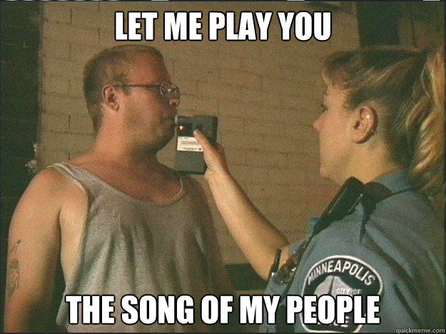 let me play you the song of my people -