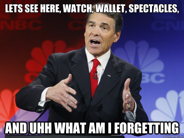 lets see here watch wallet spectacles and uhh what am - ummmm Rick Perry