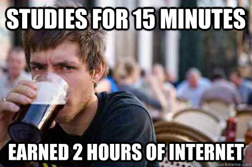 studies for 15 minutes earned 2 hours of internet - Lazy College Senior