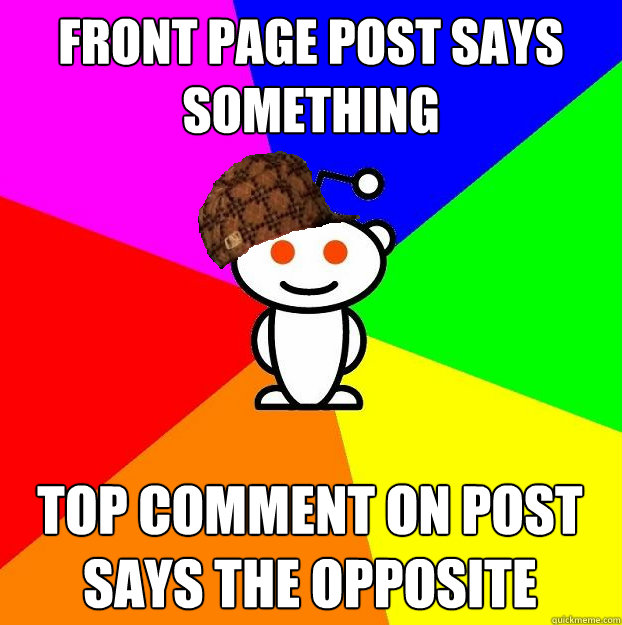 front page post says something top comment on post says the  - Scumbag Redditor