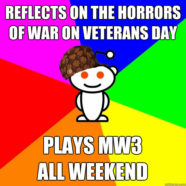 reflects on the horrors of war on veterans day plays mw3 al - Scumbag Redditor