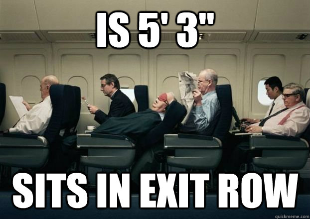 is 5 3 sits in exit row  - Scumbag Passenger