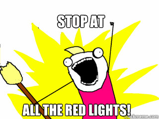 stop at all the red lights - All The Things