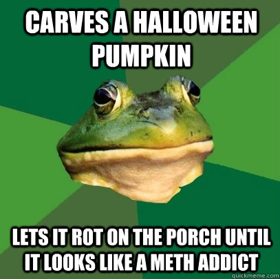 carves a halloween pumpkin lets it rot on the porch until i - Foul Bachelor Frog