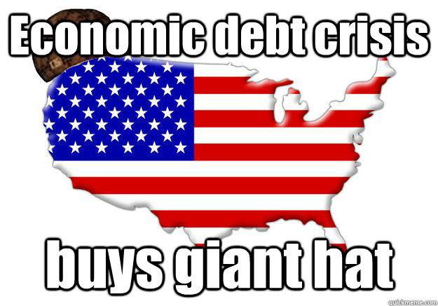 economic debt crisis buys giant hat  - Scumbag america