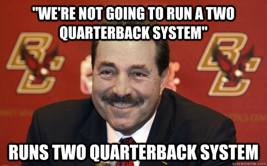 were not going to run a two quarterback system runs two q - Scumbag Spaziani