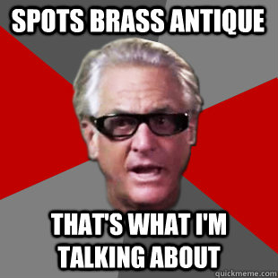 spots brass antique thats what im talking about - Storage Wars