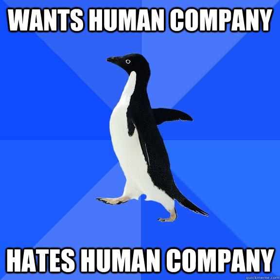 wants human company hates human company - Socially Awkward Penguin