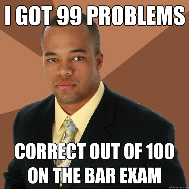 i got 99 problems correct out of 100 on the bar exam - Successful Black Man