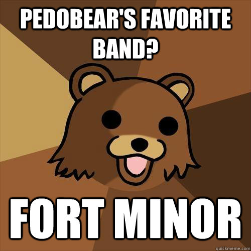 pedobears favorite band fort minor - Pedobear