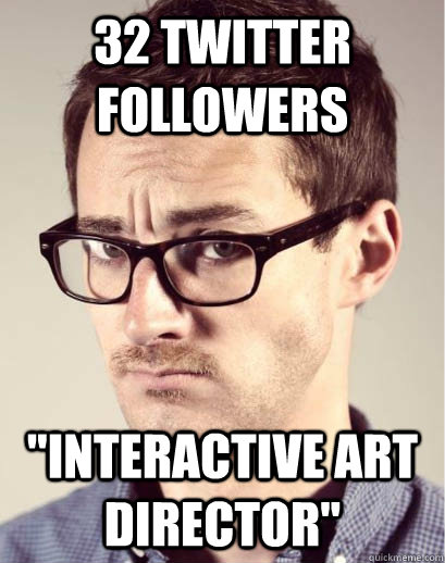 32 twitter followers interactive art director - Junior Art Director