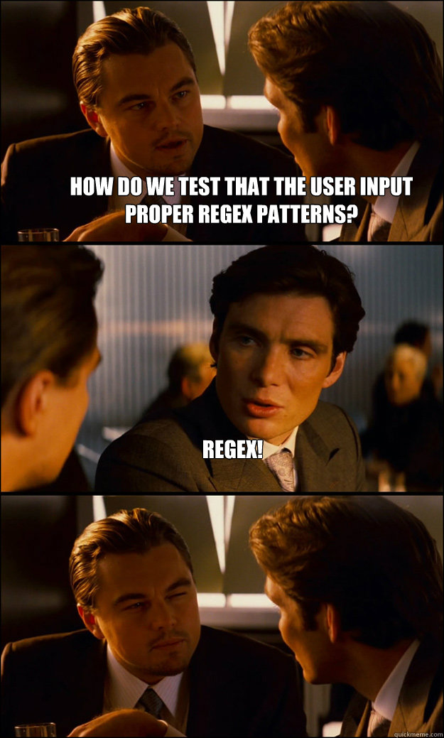 how do we test that the user input proper regex patterns re - Inception