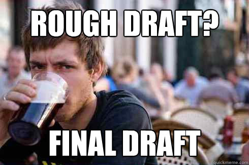 rough draft final draft - Lazy College Senior