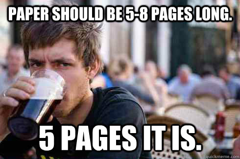 paper should be 58 pages long 5 pages it is - Lazy College Senior