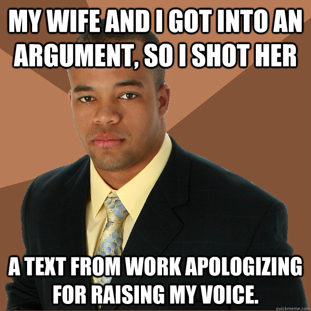 my wife and i got into an argument so i shot her a text fro - Successful Black Man