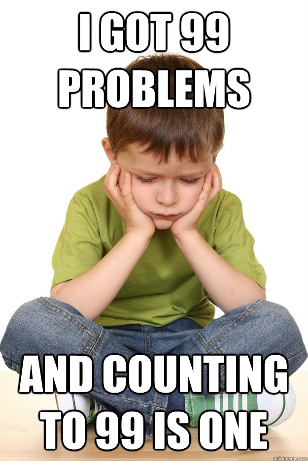 i got 99 problems and counting to 99 is one - First grade problems