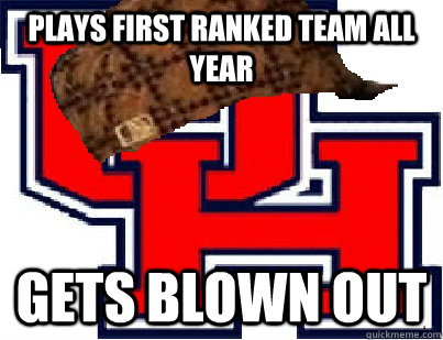 plays first ranked team all year gets blown out - scumbag houston