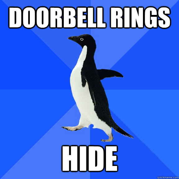 doorbell rings hide - Socially Awkward Penguin