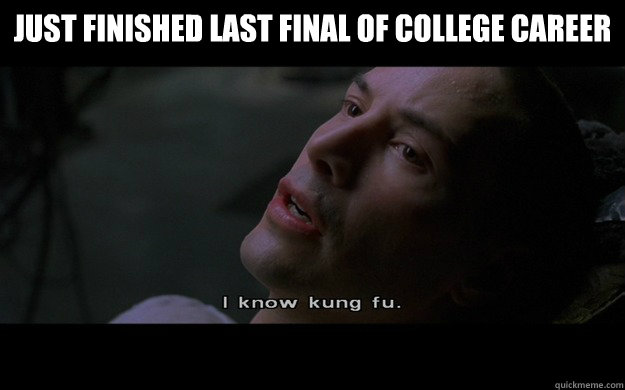 just finished last final of college career  -