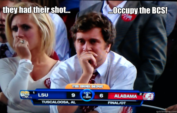 they had their shot occupy the bcs - Cry baby