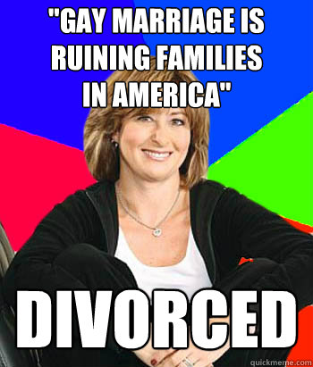 gay marriage is ruining families in america divorced - Sheltering Suburban Mom