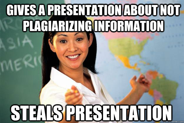 gives a presentation about not plagiarizing information ste - Unhelpful High School Teacher