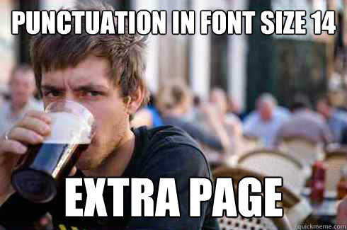 punctuation in font size 14 extra page - Lazy College Senior