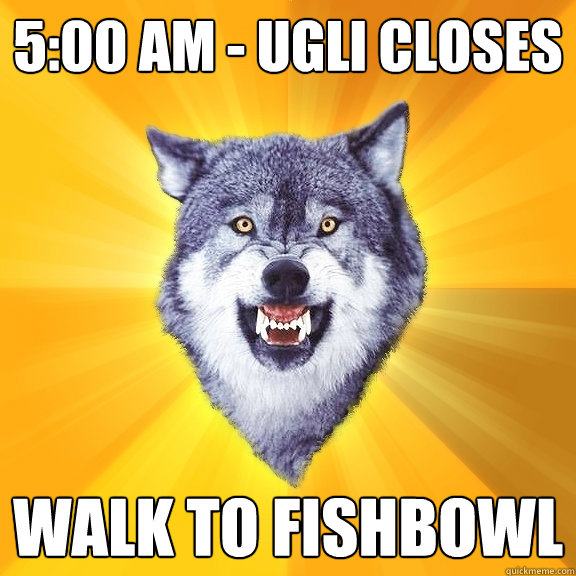 500 am ugli closes walk to fishbowl - Courage Wolf