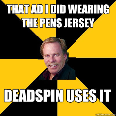 that ad i did wearing the pens jersey deadspin uses it - John Steigerwald