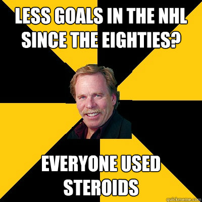 less goals in the nhl since the eighties everyone used ster - John Steigerwald