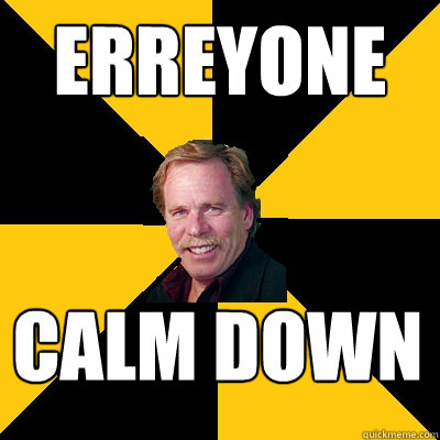 erreyone calm down - John Steigerwald