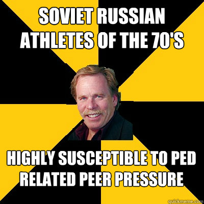 soviet russian athletes of the 70s highly susceptible to pe - John Steigerwald