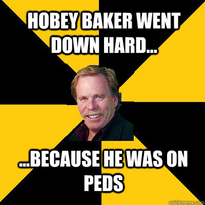 hobey baker went down hard because he was on peds - John Steigerwald