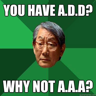 you have add why not aaa - High Expectations Asian Father
