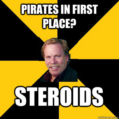 pirates in first place steroids - John Steigerwald