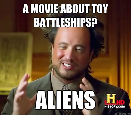 a movie about toy battleships aliens - Ancient Aliens