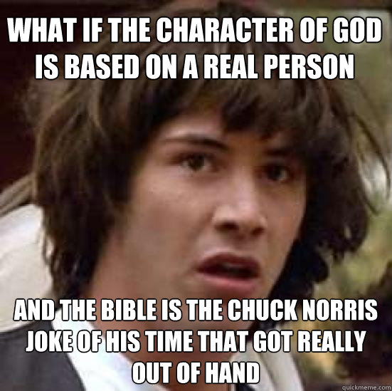 what if the character of god is based on a real person and t - conspiracy keanu