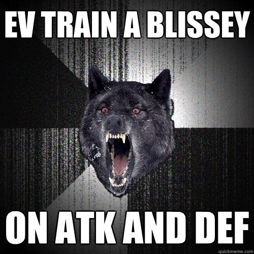 ev train a blissey on atk and def - Insanity Wolf