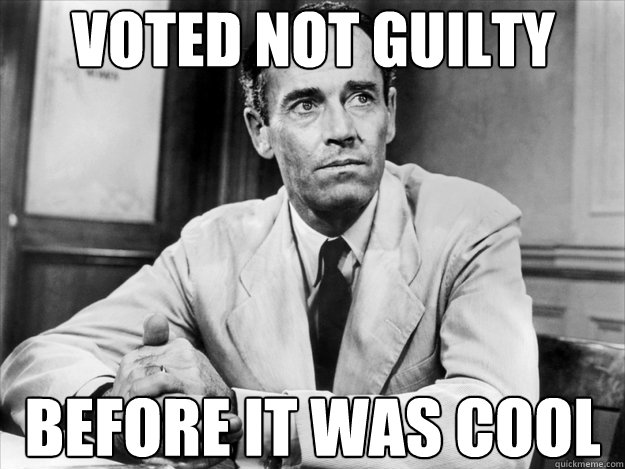 voted not guilty before it was cool - Hipster Juror