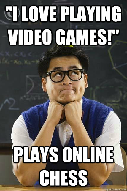 i love playing video games plays online chess - Clueless asian teen