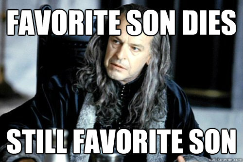favorite son dies still favorite son - scumbag denethor