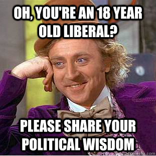 18 year old liberal meme