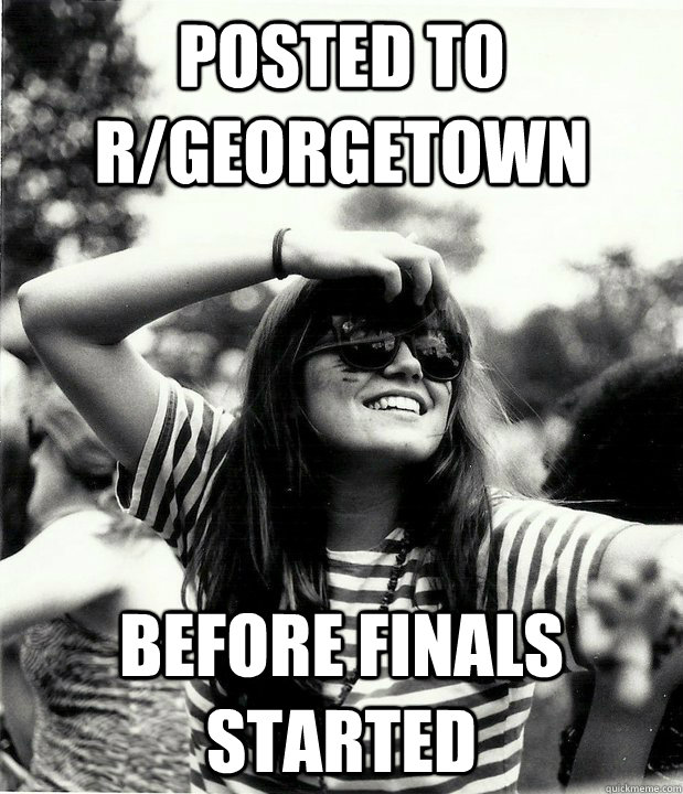posted to rgeorgetown before finals started - Georgetown Hipster