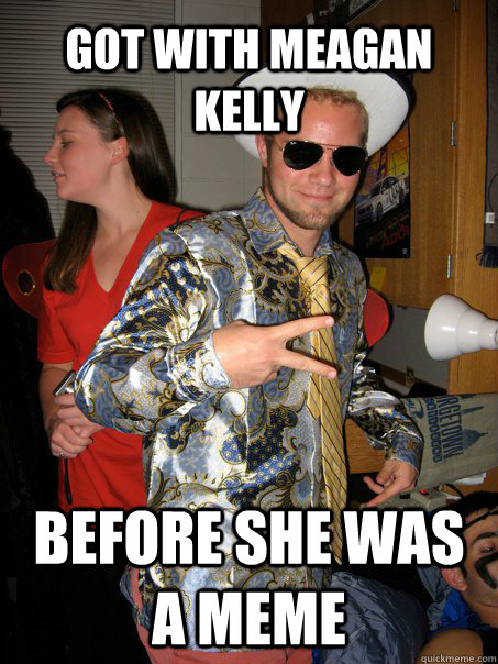 got with meagan kelly before she was a meme - Georgetown Hipster Male