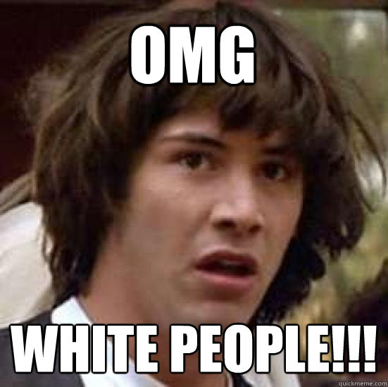 omg white people - conspiracy keanu