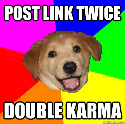 post link twice double karma - Advice Dog