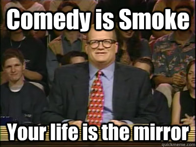 comedy is smoke your life is the mirror - Its time to play drew carey